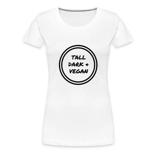 TallDark &Vegan (1) black - Women's Premium T-Shirt