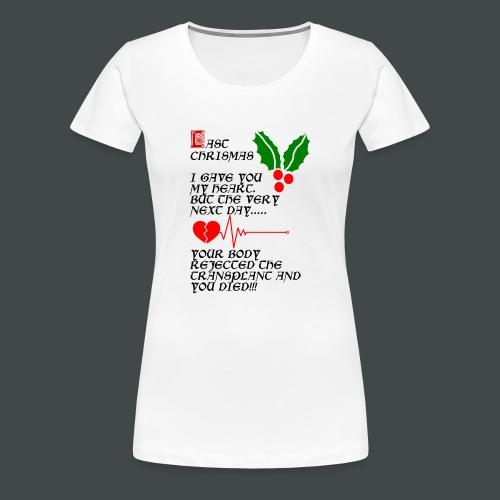 Last Chrismas - Women's Premium T-Shirt