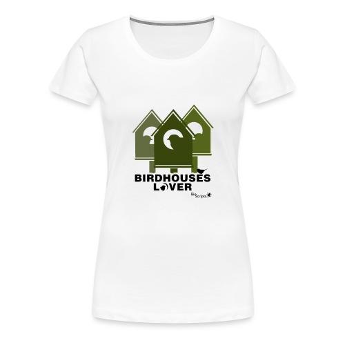 Bird House Lover - Camiseta premium mujer