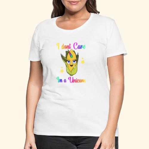 I. Dont care,im a unicorn - Dame premium T-shirt
