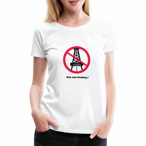 No Fraking - Frauen Premium T-Shirt