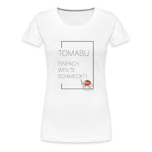 TomaBu Einfach weil´s schmeckt! - Frauen Premium T-Shirt