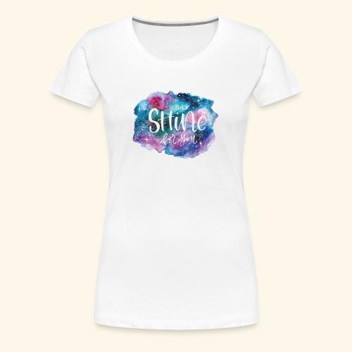 Galaxy shining for you - Camiseta premium mujer