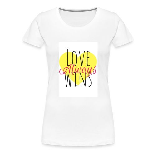 Love Always wins - Women's Premium T-Shirt