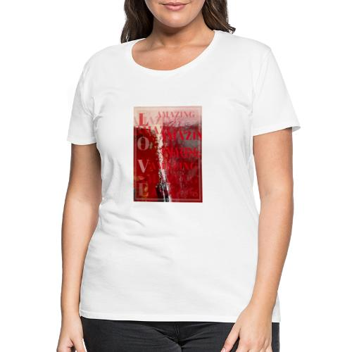 Love Amazing - Premium-T-shirt dam