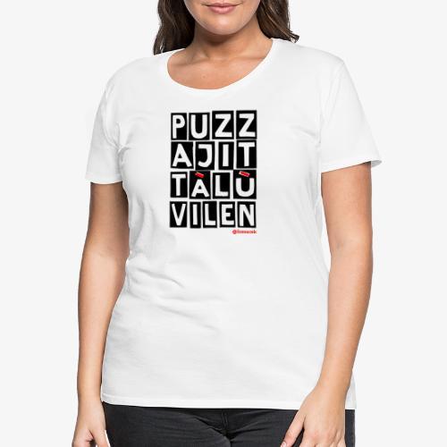 Puzza Jittà Lu Vilen - Maglietta Premium da donna