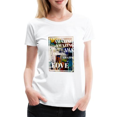 Amazing Love - Premium-T-shirt dam