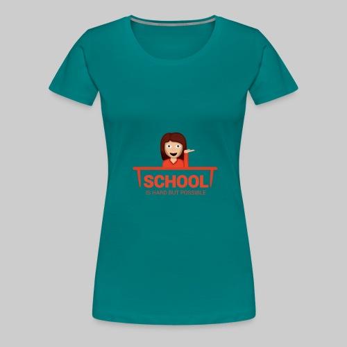 school is hard but possible woman png - Frauen Premium T-Shirt