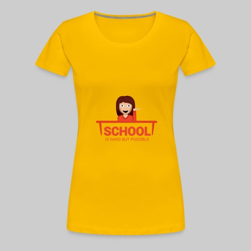 school is hard but possible woman png - Frauen Premium T-Shirt