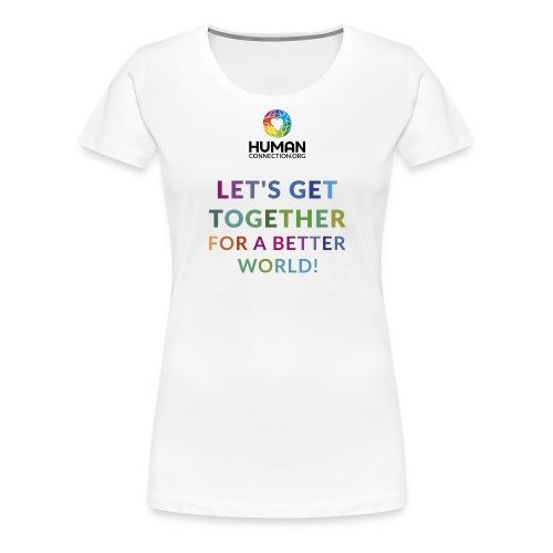 let's get together - Frauen Premium T-Shirt