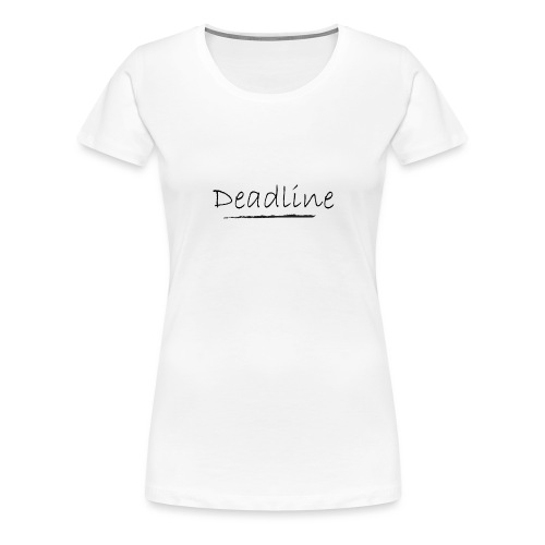 Deadline Rave - Frauen Premium T-Shirt