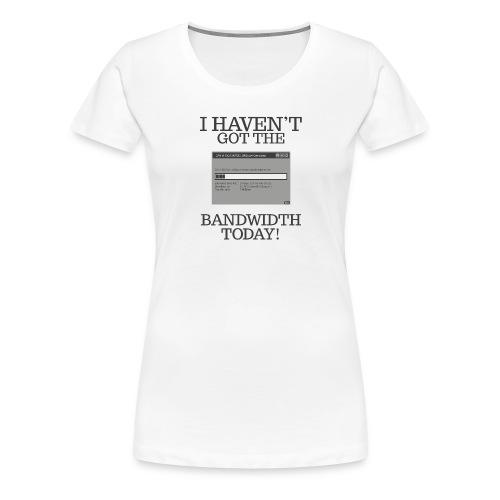 Bandwidth - Women's Premium T-Shirt