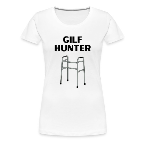 GILF Hunter - Frauen Premium T-Shirt
