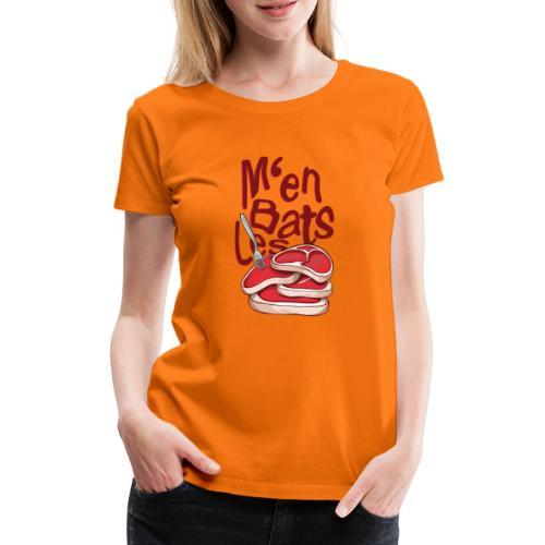 M'en bats les steaks - T-Shirt Humour - T-shirt Premium Femme
