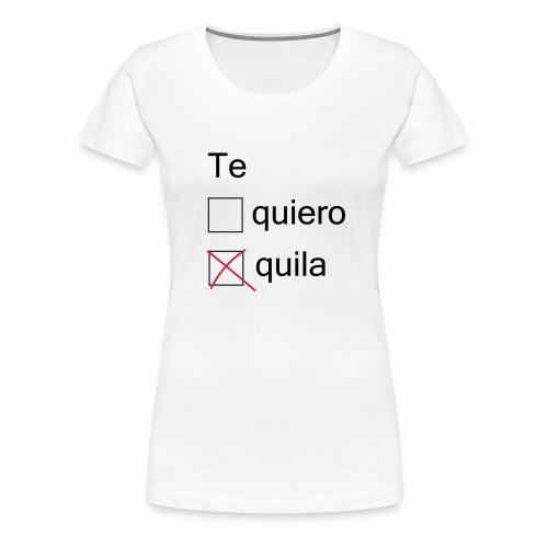 tequila - T-shirt Premium Femme