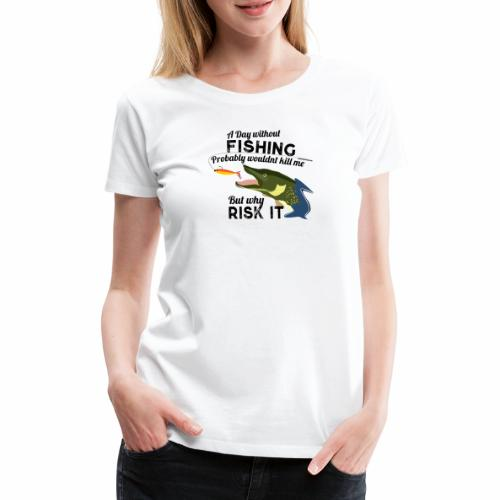 A Day without Fishing Hecht Pike Fishyworm Angel - Frauen Premium T-Shirt
