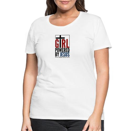Girl Powered By Jesus - Women's Christian Fashion - Women's Premium T-Shirt