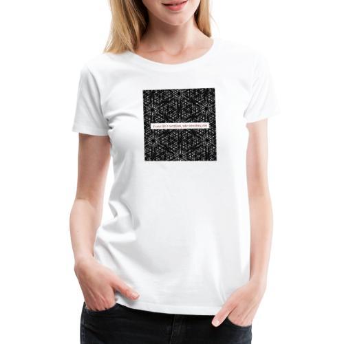 if your lifes worthless, take something else - Frauen Premium T-Shirt