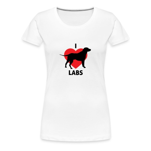 I love labradors | Best gifts for dog lovers - Vrouwen Premium T-shirt