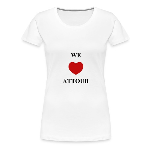 We love Attoub - T-shirt Premium Femme
