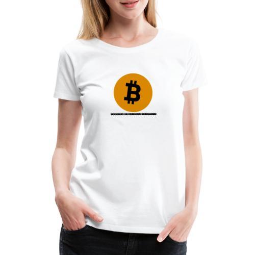 Bitcoin powered by Satoshi Nakamoto - Frauen Premium T-Shirt