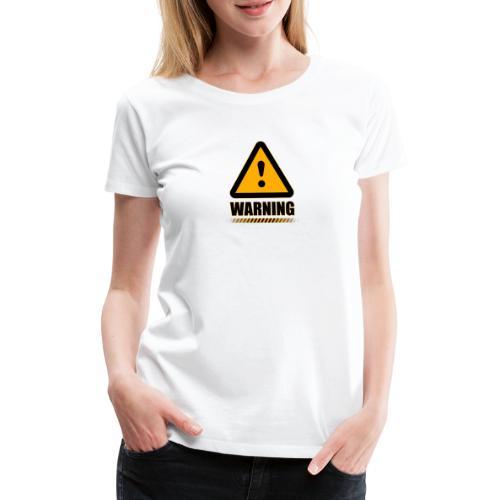 Warning - Camiseta premium mujer