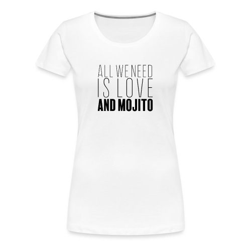 Love and Mojito - T-shirt Premium Femme