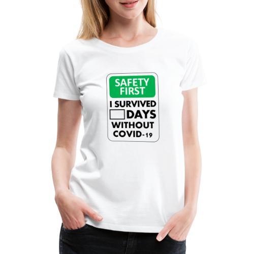 La sécurité d'abord sans Covid-19 - T-shirt Premium Femme