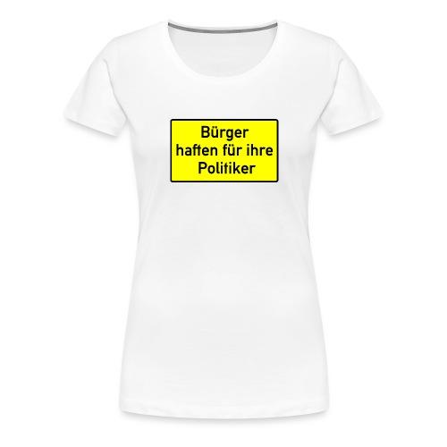 schild_buerger_haften_400 - Frauen Premium T-Shirt
