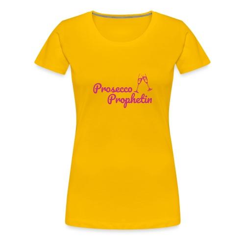 Prosecco Prophetin / Partyshirt / Mädelsabend - Frauen Premium T-Shirt