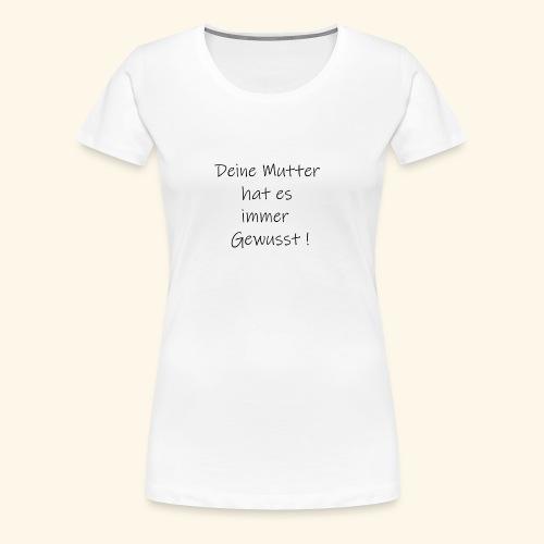 Deine mutter - Frauen Premium T-Shirt