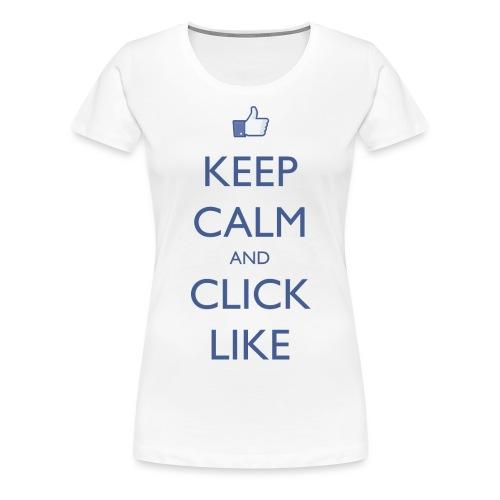 Keep Calm and Click Like - Women's Premium T-Shirt