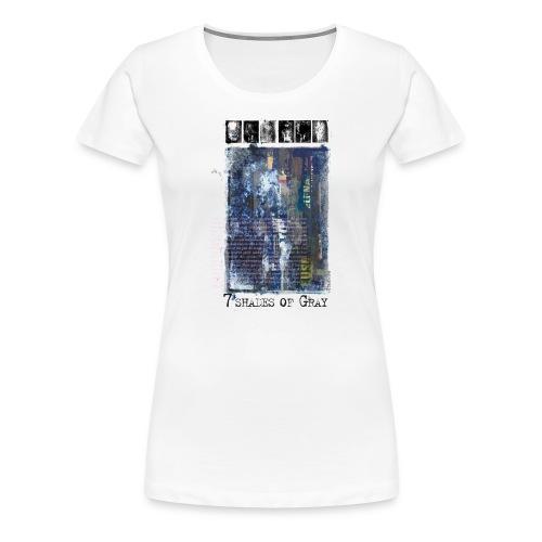 7 shades of Gray - T-shirt Premium Femme