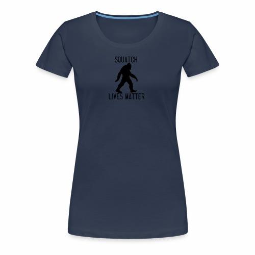 Squatch Lives Matter - Women's Premium T-Shirt