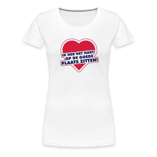 Ik heb het hart op de goede plaats zitten - Vrouwen Premium T-shirt
