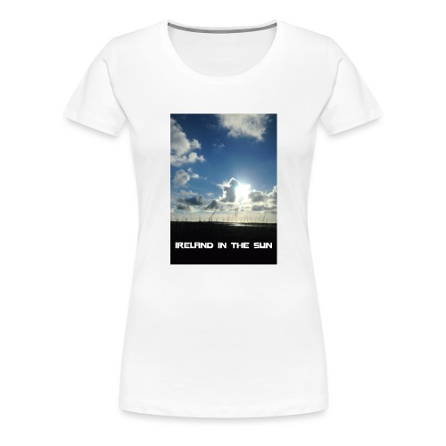 IRELAND IN THE SUN 2 - Women's Premium T-Shirt