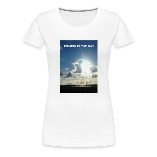 IRELAND IN THE SUN - Women's Premium T-Shirt