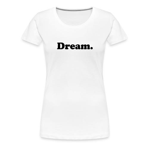 dream - Maglietta Premium da donna