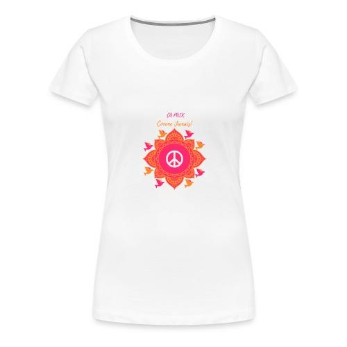 Ca paix comme jamais! - T-shirt Premium Femme