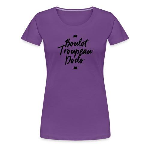 Boulot Troupeau Dodo - T-shirt Premium Femme