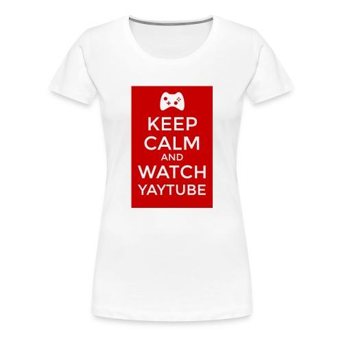 Keep Calm and Watch YayTube - Women's Premium T-Shirt