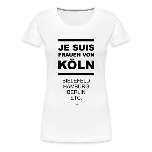 Je Suis Frauen von Köln - Frauen Premium T-Shirt