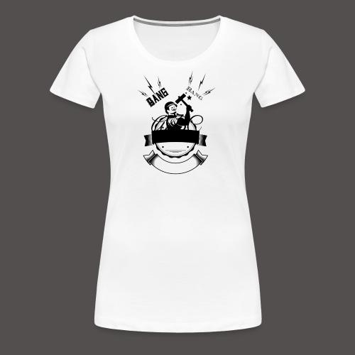 bang bang - T-shirt Premium Femme