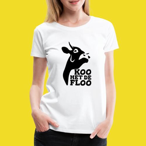 Koo met de floo - Vrouwen Premium T-shirt