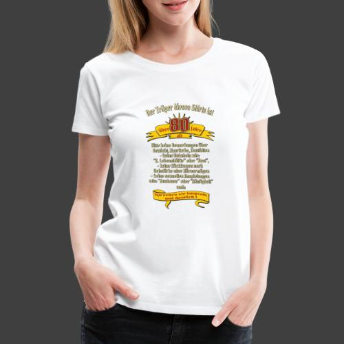 über 80 Jahre, original RAHMENLOS® Design - Frauen Premium T-Shirt