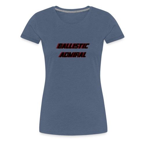 BallisticAdmiral - Vrouwen Premium T-shirt