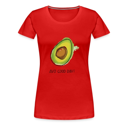 Fruit Puns n°2 Avo Good Day, Avocado - Frauen Premium T-Shirt