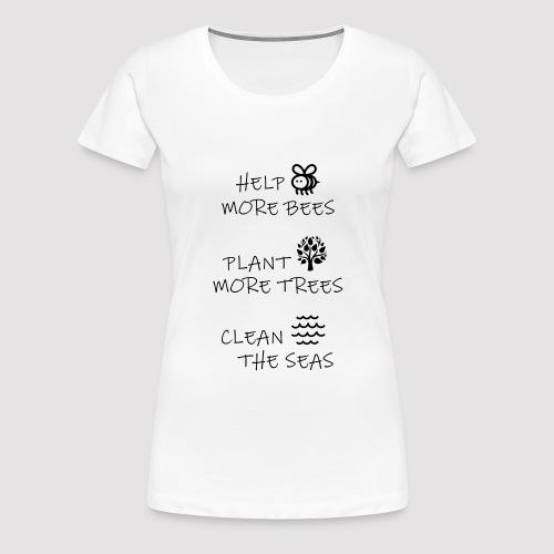 Help - Plant - Clean - Frauen Premium T-Shirt