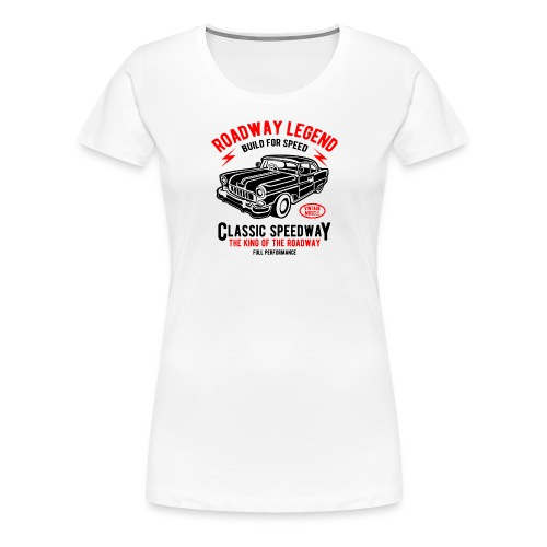 Roadway Legend Build for Speed - Vrouwen Premium T-shirt