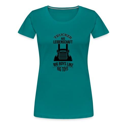 TRUCKER BIG BOYS - Frauen Premium T-Shirt